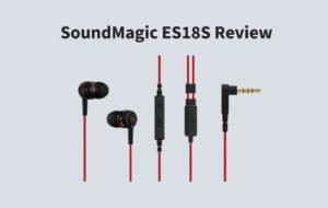 SoundMagic ES18S Review