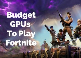 Budget GPUs for Fortnite