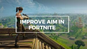 Improve Aim in Fortnite