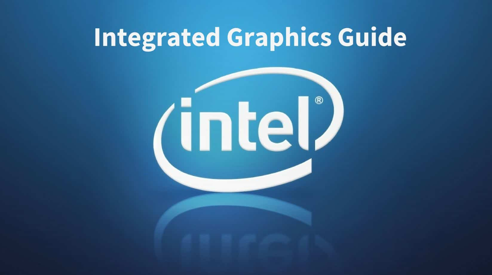 Intel HD Graphics Guide and Comparison