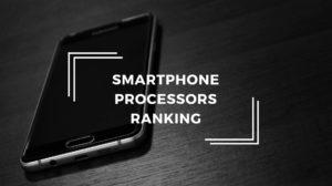 Smartphone Processors Ranking