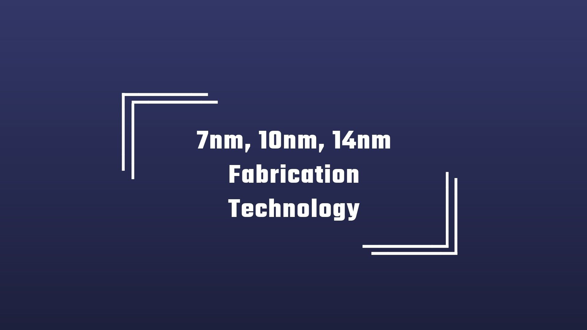 7nm 10nm 14nm Fabrication Process
