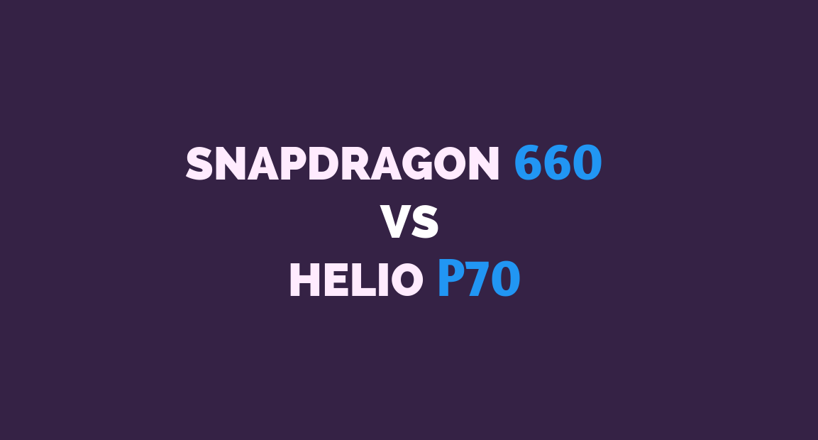 Snapdragon 660 vs Helio P70