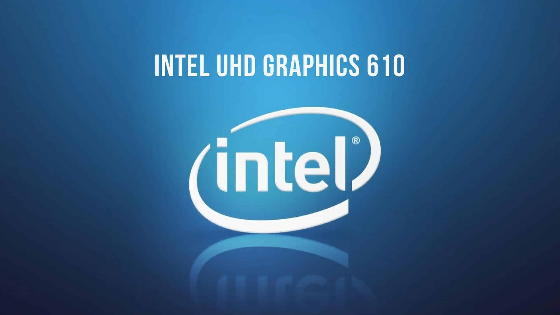 Intel UHD Graphics 610