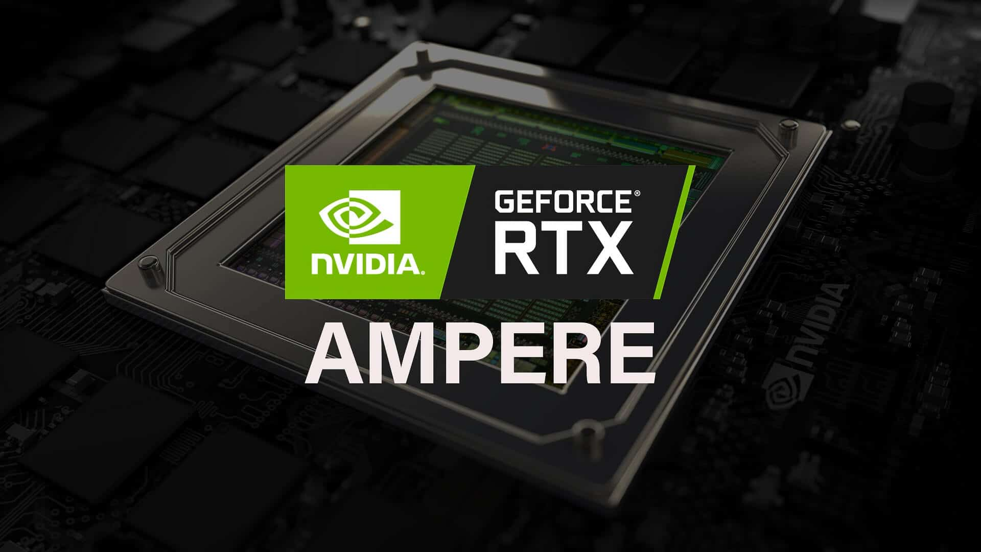 Nvidia Ampere Architecture: What to Expect? - Tech Centurion